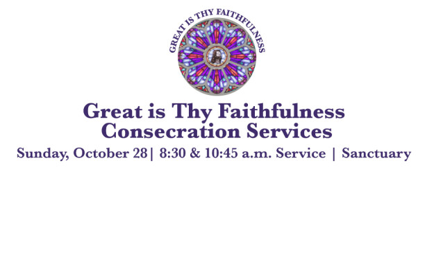 Great Is Thy Faithfulness Consecration Services