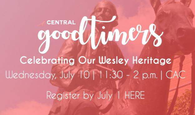 GoodTimers: Celebrating Our Wesley Heritage